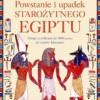"""""""Powstanie i upadek starożytnego Egiptu"""" - T, Wilkinson - recenzja"""