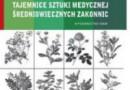 """""""Tajemnice sztuki medycznej średniowiecznych zakonnic"""" - J. G. Mayer - recenzja"""