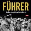 """""""Fuehrer, walka do ostatniej kropli krwi"""" – I. Kershaw – recenzja"""
