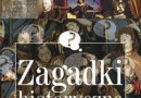 """Zagadki historyczne"" – B. Jankowska-Konik, J. Konik – recenzja"