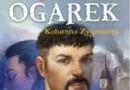 """Diabłu ogarek. Kolumna Zygmunta"" - K. T. Lewandowski - recenzja"