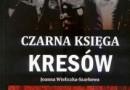 """""""Czarna księga Kresów"""" - J. Wieliczka-Szarkowa - recenzja"""