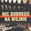 """""""Nic dobrego na wojnie"""" - M. Sołonin - recenzja"""