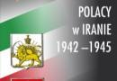 """Wystawa: """"Polacy w Iranie 1942-1945"""""""