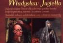 """""""Wierny mąż niewiernych żon. Władysław Jagiełło"""" - Iwona Kienzler - recenzja"""