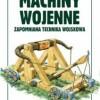 """""""Machiny wojenne. Zapomniana technika wojskowa"""" – R. M. Jurga – recenzja"""