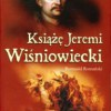 """""""Książę Jeremi Wiśniowiecki"""" – R. Romański - recenzja"""