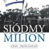 """""""Siódmy milion. Izrael – Piętno zagłady"""" – T. Segev – recenzja"""