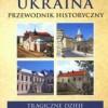 """""""Ukraina. Przewodnik historyczny"""" – S. Koper – recenzja"""