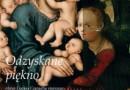 Odzyskane piękno. Obraz Lucasa Cranacha st. Chrystus błogosławiący dzieci po konserwacji