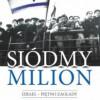 """""""Siódmy milion. Izrael – piętno Zagłady"""" – T. Segev – recenzja (2)"""
