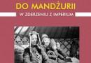 """""""Wysłanniczka specjalna do Mandżurii: w Azji, gdzie czają się panowie jutra"""" – E. Maillart – recenzja"""