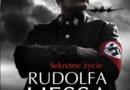 """""""Sekretne życie Rudolfa Hessa"""" – S. McGinty – recenzja"""