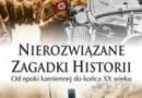 """Wygraj książkę """"Nierozwiązane zagadki historii"""" - wyniki"""