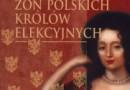 """Premiera: """"Romanse żon polskich królów elekcyjnych'', I. Kienzler"""