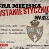Gra miejska. Powstanie Styczniowe w Warszawie
