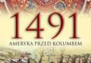 """""""1491 Ameryka przed Kolumbem"""" – C. C. Mann - recenzja"""
