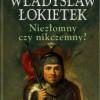 """""""Władysław Łokietek. Niezłomny czy nikczemny?"""" – A. Zieliński – recenzja"""