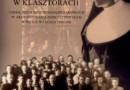 """""""Dzieci żydowskie w klasztorach. Udział żeńskich zgromadzeń zakonnych w akcjach ratowania dzieci żydowskich w Polsce..."""" - E. Kurek - recenzja"""