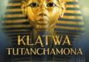 """""""Klątwa Tutanchamona. Niedokończona historia egipskiego władcy"""" – J. Tyldesley – recenzja"""