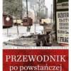 """""""Przewodnik po powstańczej Warszawie"""" – J. S. Majewski, T. Urzykowski – recenzja"""