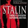 """""""Stalin. Twórca i dyktator supermocarstwa"""" – E. Duraczyński – recenzja"""