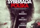 """Początek gehenny Polaków - """"Syberiada  Polska"""", J. Zaorski - recenzja filmu"""