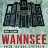 """Wannsee, willa, jezioro, spotkanie"" – M. Roseman- recenzja (2)"