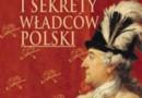"""Premiera: """"Dziwactwa i sekrety władców Polski"""", I. Kienzler"""