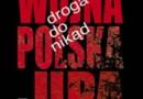 """Do wygrania: """"Droga donikąd. Wojna Polska z UPA"""", A.B. Szcześniak, W.Z. Szota - wyniki"""