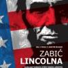 """""""Zabić Lincolna"""" - B. O'Reilly, M. Dugard - recenzja"""