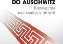 """Do wygrania: """"Od Aten do Auschwitz. Rozważania nad kondycją historii"""" - wyniki"""