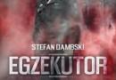 """""""Egzekutor. Wstrząsająca spowiedź żołnierza AK, wykonawcy wyroków śmierci."""" -  S. Dąmbski - recenzja"""