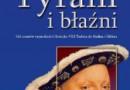 """""""Tyrani i błaźni. Od cezarów rzymskich i Henryka VIII Tudora do Stalina i Hitlera"""" - J. Besala - recenzja"""