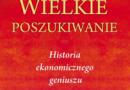 """""""Wielkie poszukiwanie. Historia ekonomicznego geniuszu"""" – S. Nasar – recenzja"""