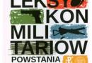 """""""Leksykon militariów Powstania Warszawskiego"""" - M. Komuda (red.) - recenzja"""