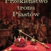"""""""Przekleństwo tronu Piastów"""" - A. Zieliński - recenzja"""