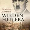 """""""Wiedeń Hitlera. Lata nauki pewnego dyktatora"""" - B. Hamann - recenzja (2)"""
