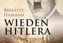 """""""Wiedeń Hitlera. Lata nauki pewnego dyktatora"""" - B. Hamann - recenzja"""