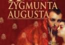 """Do wygrania: """"Kobiety Zygmunta Augusta"""", I. Kienzler [wyniki]"""