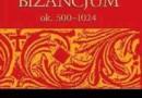 """Bizancjum ok. 500 – 1024"" - J. Shephard - recenzje"