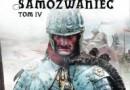 """""""Samozwaniec. Tom IV"""" - J. Komuda - recenzja"""