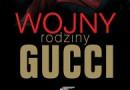 """""""Wojny rodziny Gucci"""" – J. Gucci – recenzja"""