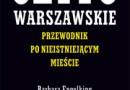 """""""Getto Warszawskie. Przewodnik po nieistniejącym mieście"""" – B. Engelking, J. Leociak – recenzja"""
