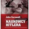 """""""Naukowcy Hitlera"""" – J. Cornwell  – recenzja"""