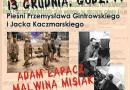 """Koncert """"Przejście"""". Pieśni Przemysława Gintrowskiego i Jacka Kaczmarskiego"""