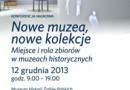 """Konferencja """"Nowe muzea, nowe kolekcje. Miejsce i rola zbiorów w muzeach historycznych"""""""