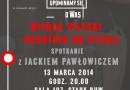 """""""Witold Pilecki – ochotnik do piekła"""". Spotkanie z Jackiem Pawłowoiczem na UW"""