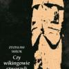 """""""Czy wikingowie stworzyli Polskę?"""" - Z. Skrok - recenzja"""