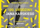 Świętuj 100. urodziny Jana Karskiego z Muzeum Historii Polski